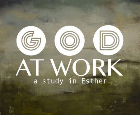 God at Work: Lamenting, Praying, Encouraging, Trusting, Obeying